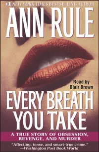Every Breath You Take - Ann Rule - audiobook