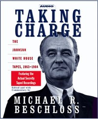 Taking Charge - Michael R. Beschloss - audiobook