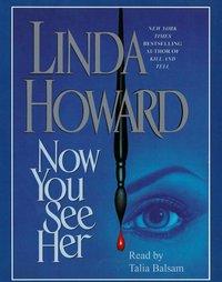 Now You See Her - Linda Howard - audiobook