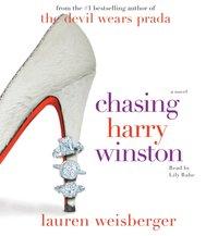 Chasing Harry Winston - Lauren Weisberger - audiobook