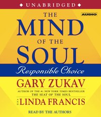 Mind of the Soul - Gary Zukav - audiobook