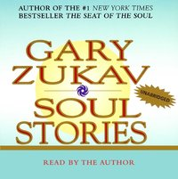 Soul Stories - Gary Zukav - audiobook