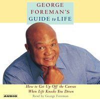 George Foreman's Guide to Life - George Foreman - audiobook