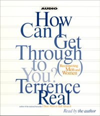 How Can I Get Through To You? - Terrence Real - audiobook