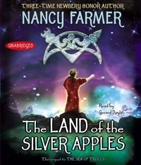 Land of the Silver Apples - Nancy Farmer - audiobook