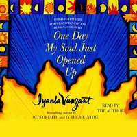 One Day My Soul Just Opened Up - Iyanla Vanzant - audiobook
