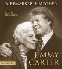 Remarkable Mother - Jimmy Carter - audiobook