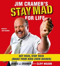 Jim Cramer's Stay Mad for Life - James J. Cramer - audiobook
