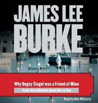Why Bugsy Siegel Was a Friend of Mine - James Lee Burke - audiobook