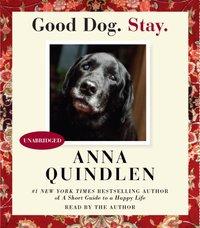 Good Dog. Stay. - Anna Quindlen - audiobook