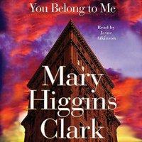 You Belong To Me - Mary Higgins Clark - audiobook