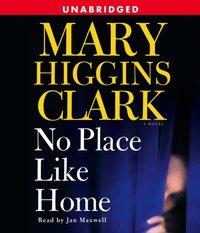 No Place Like Home - Mary Higgins Clark - audiobook