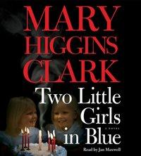 Two Little Girls in Blue - Mary Higgins Clark - audiobook