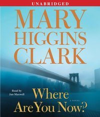 Where Are You Now? - Mary Higgins Clark - audiobook