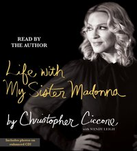 Life With My Sister Madonna - Christopher Ciccone - audiobook