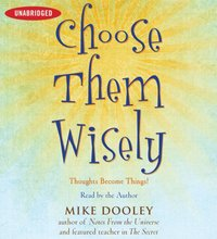 Choose Them Wisely - Mike Dooley - audiobook