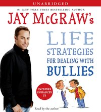Jay McGraw's Life Strategies for Dealing with Bullies - Jay McGraw - audiobook