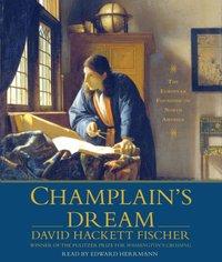 Champlain's Dream - David Hackett Fischer - audiobook