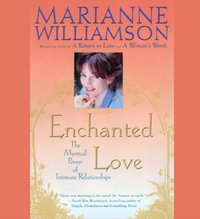 Enchanted Love - Marianne Williamson - audiobook