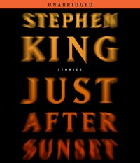 Just After Sunset - Stephen King - audiobook