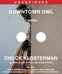Downtown Owl - Chuck Klosterman - audiobook