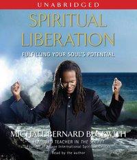 Spiritual Liberation - Michael Bernard Beckwith - audiobook