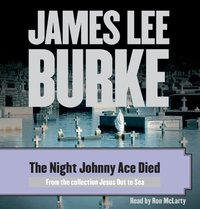 Night Johnny Ace Died - James Lee Burke - audiobook