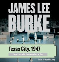 Texas City, 1947 - James Lee Burke - audiobook
