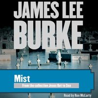 Mist - James Lee Burke - audiobook