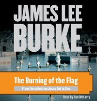 Burning of the Flag - James Lee Burke - audiobook