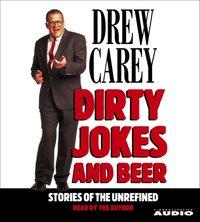 Dirty Jokes and Beer - Drew Carey - audiobook