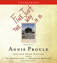 Fine Just The Way It Is - Annie Proulx - audiobook