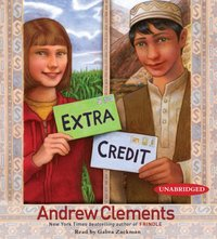 Extra Credit - Andrew Clements - audiobook