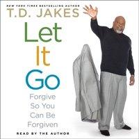 Let It Go - T.D. Jakes - audiobook