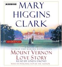 Mount Vernon Love Story - Mary Higgins Clark - audiobook