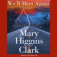 We'll Meet Again - Mary Higgins Clark - audiobook