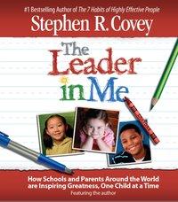 Leader in Me - Stephen R. Covey - audiobook