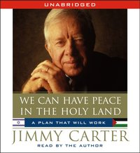 We Can Have Peace in the Holy Land - Jimmy Carter - audiobook