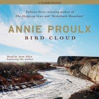 Bird Cloud - Annie Proulx - audiobook