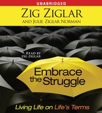 Embrace the Struggle - Zig Ziglar - audiobook