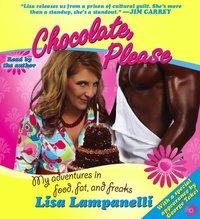 Chocolate, Please - Lisa Lampanelli - audiobook