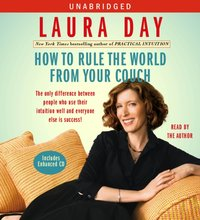 How to Rule the World from Your Couch - Laura Day - audiobook