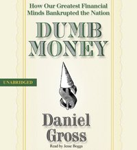 Dumb Money - Daniel Gross - audiobook