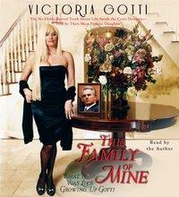 This Family of Mine - Victoria Gotti - audiobook