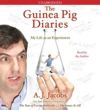 Guinea Pig Diaries - A. J. Jacobs - audiobook