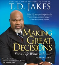 Making Great Decisions - T.D. Jakes - audiobook