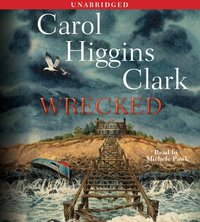 Wrecked - Carol Higgins Clark - audiobook
