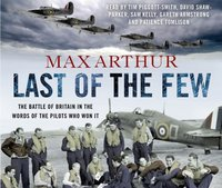 Last of the Few - Max Arthur - audiobook