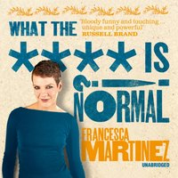 What the **** is Normal?! - Francesca Martinez - audiobook