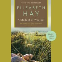 Student of Weather - Elizabeth Hay - audiobook